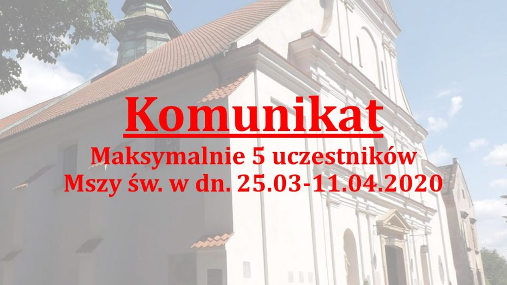 Komunikat – maks. do 5. uczestników zgromadzeń religijnych 25.03-11.04.2020