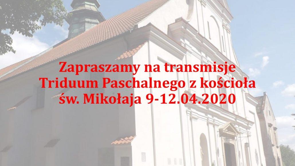 Zapraszamy na transmisje Triduum Paschalnego z kościoła św. Mikołaja 9-12.04.2020