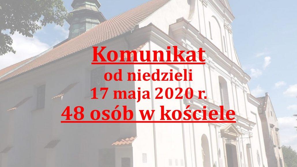 Od 17.05.2020 r. w naszym kościele może przebywać 48. osób jednocześnie