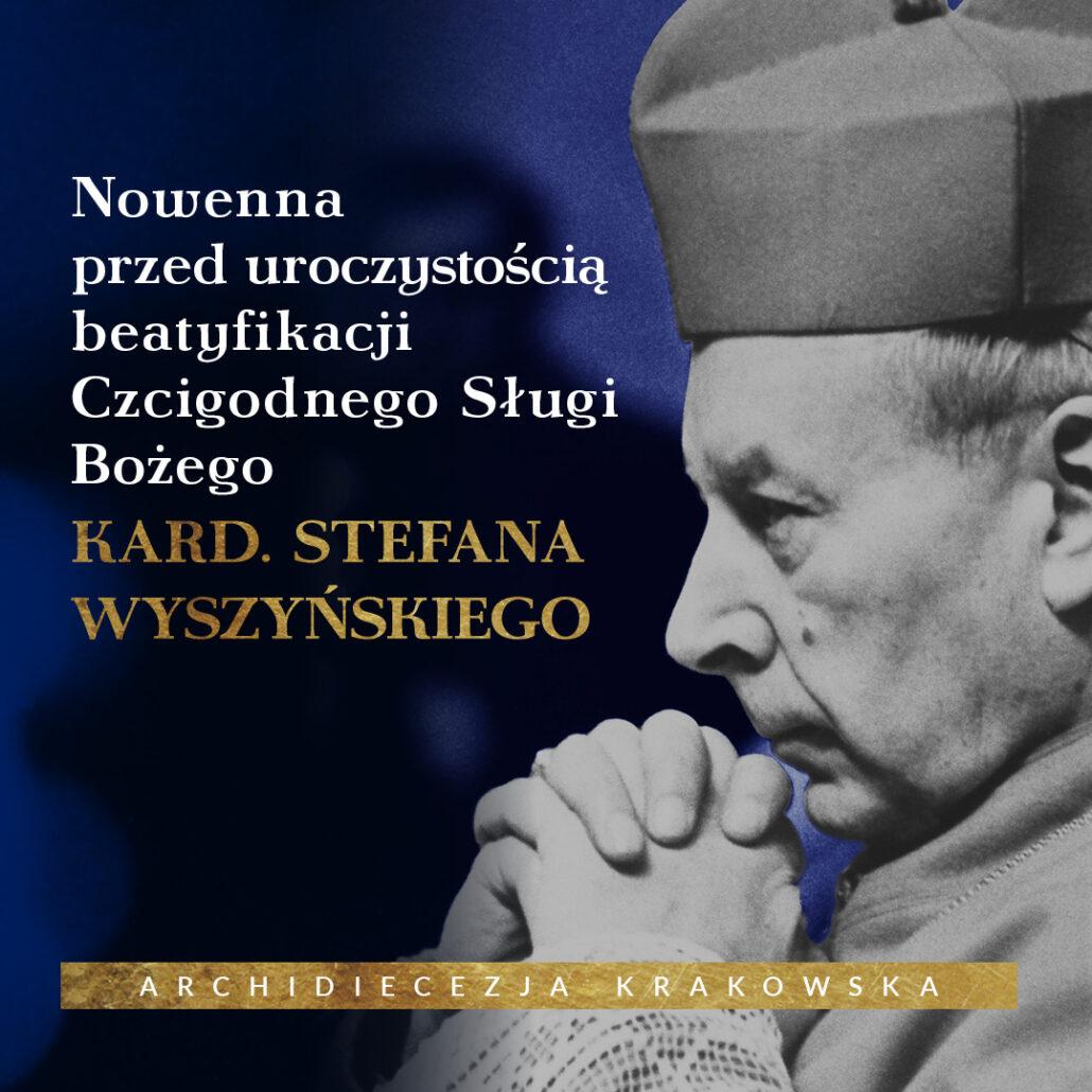 Nowenna przed beatyfikacją Sługi Bożego kard. Stefana Wyszyńskiego – zaproszenie i teksty